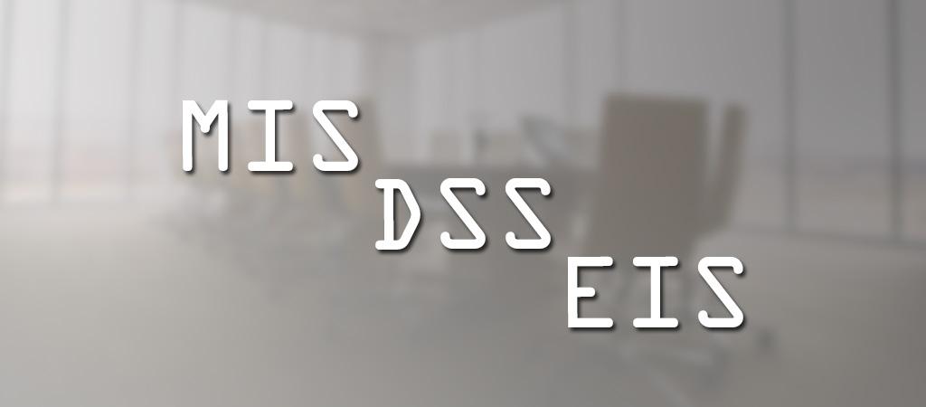 Sistemas de información gerencial MIS, DSS y EIS