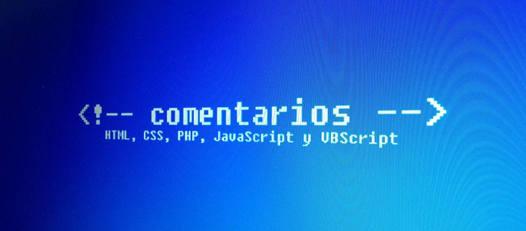 Comentarios en HTML, CSS, PHP, JavaScript y VBScript