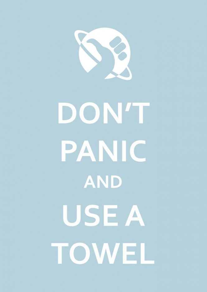 Don't panic and use a towel – Guía del autoestopista galáctico